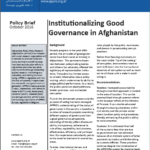 Policy Brief: Institutionalizing Good Governance in Afghanistan